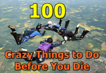100 Crazy Things to Do Before You Die