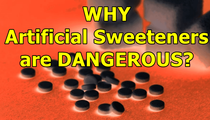 Why Artificial Sweeteners are dangerous for our health?