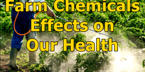Farm Chemicals Effects on Our Health