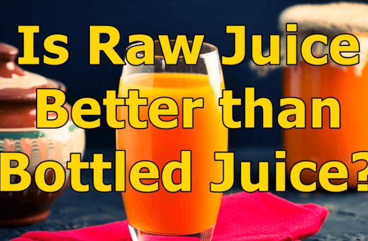 Raw-Juice-vs-Bottled-Juice