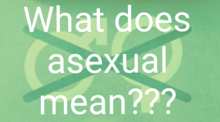 what does asexual mean?