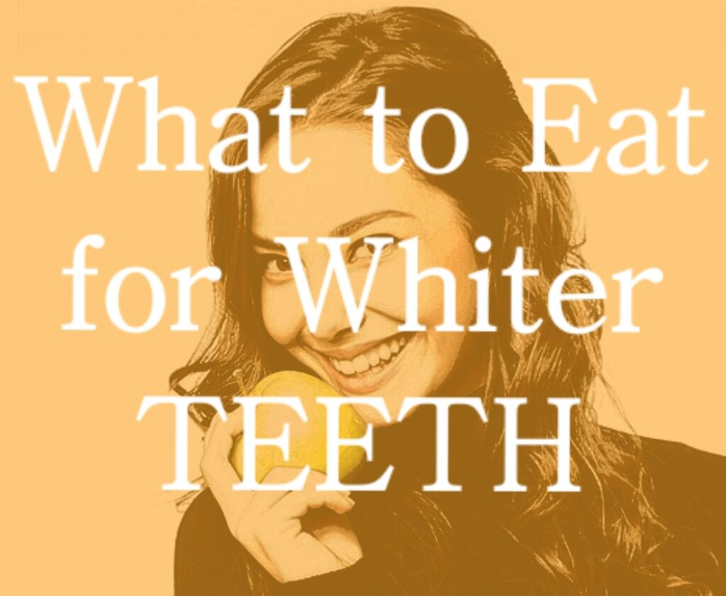 How to get white teeth? What should you eat for whiter teeth?