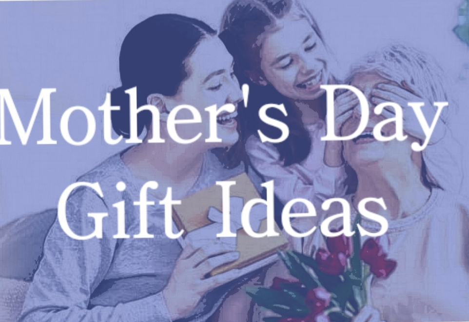 Mother's day gift ideas, quotes